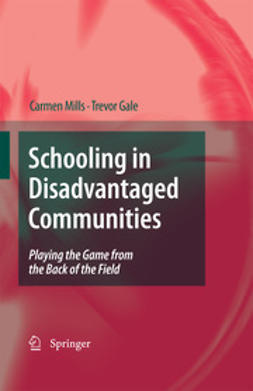 Mills, Carmen - Schooling in Disadvantaged Communities, ebook