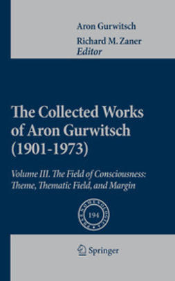 Zaner, Richard M. - The Collected Works of Aron Gurwitsch (1901-1973), ebook