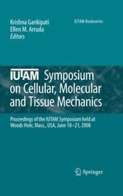 Garikipati, Krishna - IUTAM Symposium on Cellular, Molecular and Tissue Mechanics, ebook