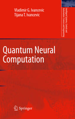 Ivancevic, Vladimir G. - Quantum Neural Computation, e-bok