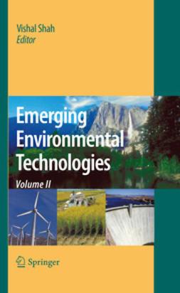 Shah, Vishal - Emerging Environmental Technologies, Volume II, ebook