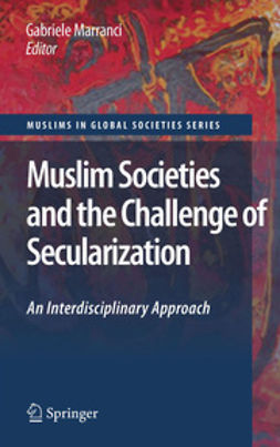 Marranci, Gabriele - Muslim Societies and the Challenge of Secularization: An Interdisciplinary Approach, ebook