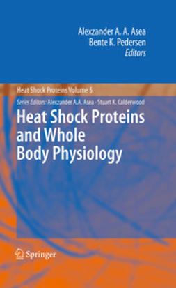 Asea, Alexzander A. A. - Heat Shock Proteins and Whole Body Physiology, ebook