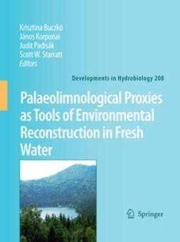 Buczkó, Krisztina - Palaeolimnological Proxies as Tools of Environmental Reconstruction in Fresh Water, ebook