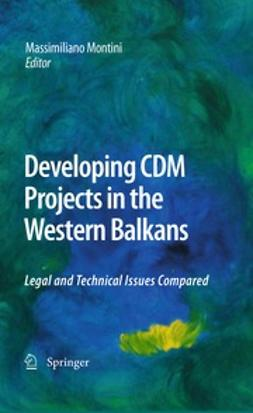 Montini, Massimiliano - Developing CDM Projects in the Western Balkans, ebook