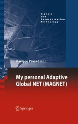 Prasad, Ramjee - My personal Adaptive Global NET (MAGNET), ebook