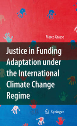 Grasso, Marco - Justice in Funding Adaptation under the International Climate Change Regime, ebook