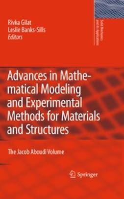 Gilat, Rivka - Advances in Mathematical Modeling and  Experimental Methods for Materials and Structures, e-bok