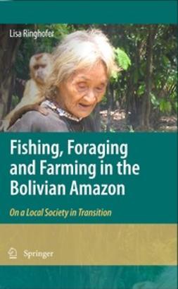 Ringhofer, Lisa - Fishing, Foraging and Farming in the Bolivian Amazon, e-kirja
