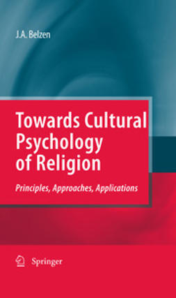 Belzen, Jacob A. - Towards Cultural Psychology of Religion, ebook