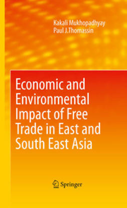 Kakali, Mukhopadhyay - Economic and Environmental Impact of Free Trade in East and South East Asia, e-kirja
