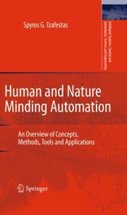 Tzafestas, Spyros G. - Human and Nature Minding Automation, ebook