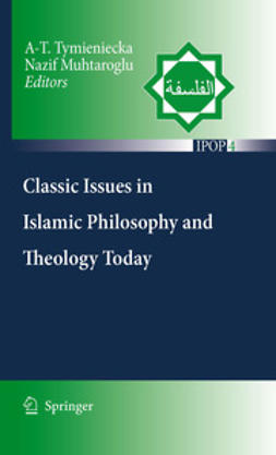 Tymieniecka, A-T. - Classic Issues in Islamic Philosophy and Theology Today, ebook