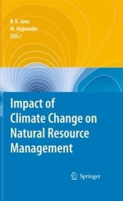Jana, Bipal K. - Impact of Climate Change on Natural Resource Management, ebook