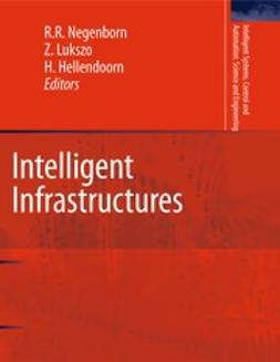Negenborn, Rudy R. - Intelligent Infrastructures, ebook