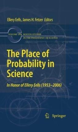 Eells, Ellery - The Place of Probability in Science, ebook