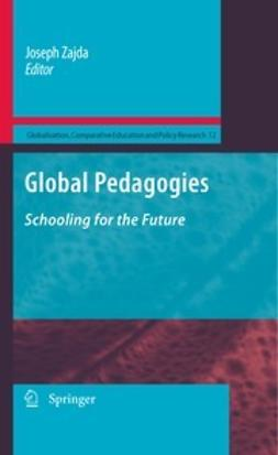 Zajda, Joseph - Global Pedagogies, ebook