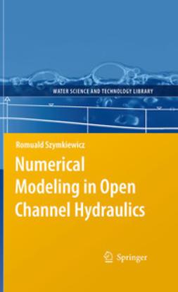 Szymkiewicz, Romuald - Numerical Modeling in Open Channel Hydraulics, e-bok