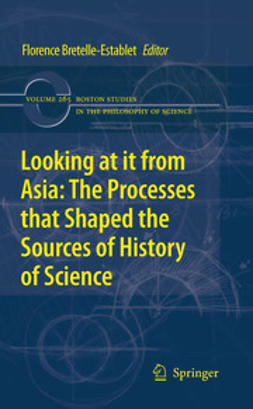 Bretelle-Establet, Florence - Looking at it from Asia: the Processes that Shaped the Sources of History of  Science, e-bok