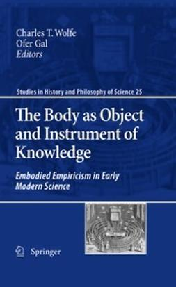 Wolfe, Charles T. - The Body as Object and Instrument of Knowledge, e-kirja