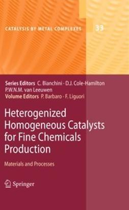 Barbaro, Pierluigi - Heterogenized Homogeneous Catalysts for Fine Chemicals Production, ebook