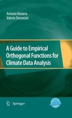 Navarra, Antonio - A Guide to Empirical Orthogonal Functions for Climate Data Analysis, ebook