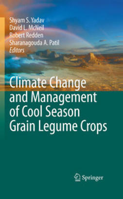 Yadav, Shyam Singh - Climate Change and Management of  Cool Season Grain Legume Crops, ebook