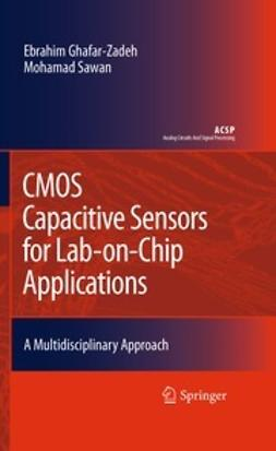 Ghafar-Zadeh, Ebrahim - CMOS Capacitive Sensors for Lab-on-Chip Applications, ebook