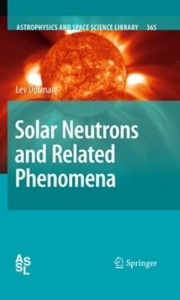 Dorman, Lev - Solar Neutrons and Related Phenomena, ebook