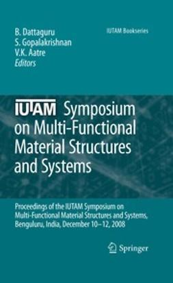 Dattaguru, B. - IUTAM Symposium on Multi-Functional Material Structures and Systems, e-bok