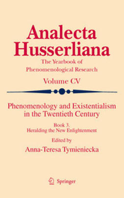 Tymieniecka, A-T. - Phenomenology and Existentialism in the Twenthieth Century, ebook