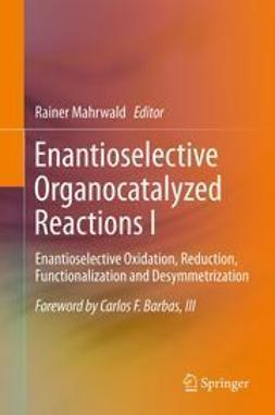 Mahrwald, Rainer - Enantioselective Organocatalyzed Reactions I, ebook