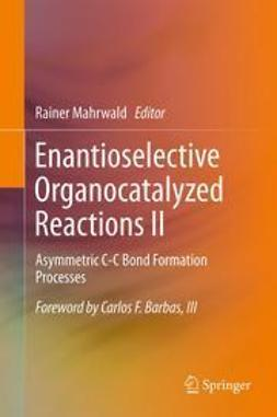Mahrwald, Rainer - Enantioselective Organocatalyzed Reactions II, ebook