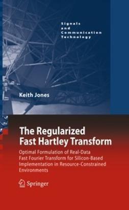 Jones, Keith - The Regularized Fast Hartley Transform, ebook