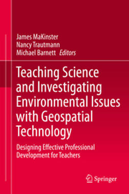 MaKinster, James - Teaching Science and Investigating Environmental Issues with Geospatial Technology, ebook
