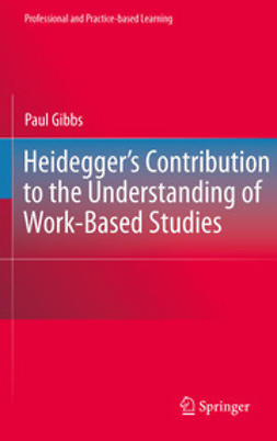 Gibbs, Paul - Heidegger's Contribution to the Understanding of Work-Based Studies, ebook