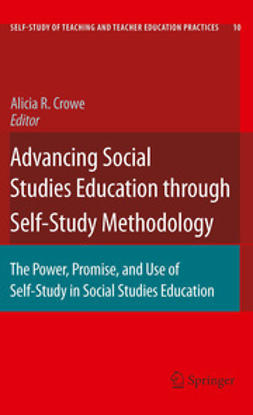 Crowe, Alicia R. - Advancing Social Studies Education through Self-Study Methodology, ebook
