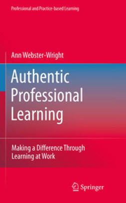 Webster-Wright, Ann - Authentic Professional Learning, e-kirja