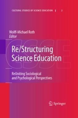 Roth, Wolff-Michael - Re/Structuring Science Education, ebook