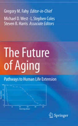 Fahy, Gregory M. - The Future of Aging, e-kirja