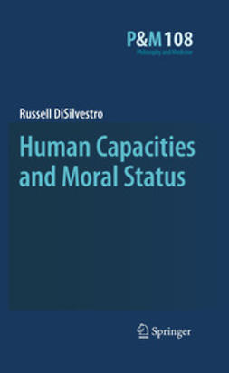 DiSilvestro, Russell - Human Capacities and Moral Status, ebook