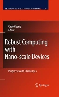Huang, Chao - Robust Computing with Nano-scale Devices, ebook