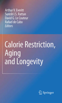 Everitt, Arthur V. - Calorie Restriction, Aging and Longevity, e-bok