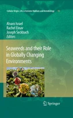 Seckbach, Joseph - Seaweeds and their Role in Globally Changing Environments, e-bok
