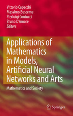 Capecchi, Vittorio - Applications of Mathematics in Models, Artificial Neural Networks and Arts, e-kirja