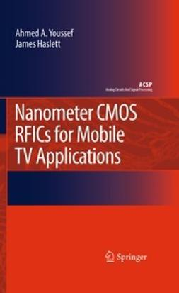 Youssef, Ahmed A. - Nanometer CMOS RFICs for Mobile TV Applications, ebook