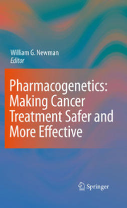 Newman, William G. - Pharmacogenetics: Making cancer treatment safer and more effective, ebook