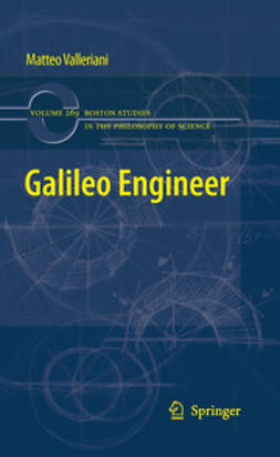 Valleriani, Matteo - Galileo Engineer, e-bok