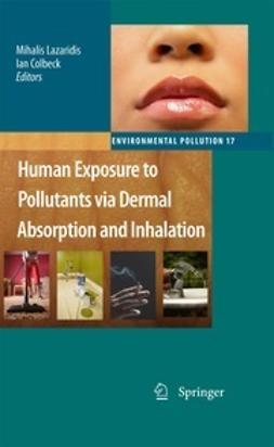 Lazaridis, Mihalis - Human Exposure to Pollutants via Dermal Absorption and Inhalation, ebook