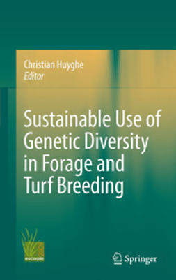 Huyghe, Christian - Sustainable use of Genetic Diversity in Forage and Turf Breeding, e-kirja